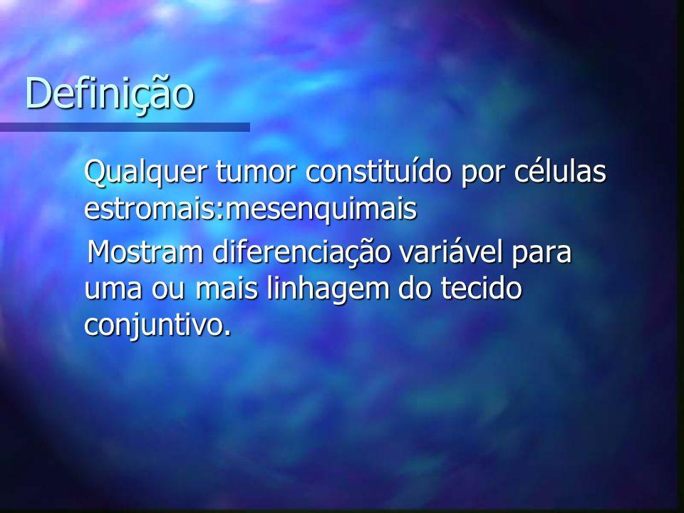 Definição Qualquer tumor constituído por células estromais:mesenquimais.