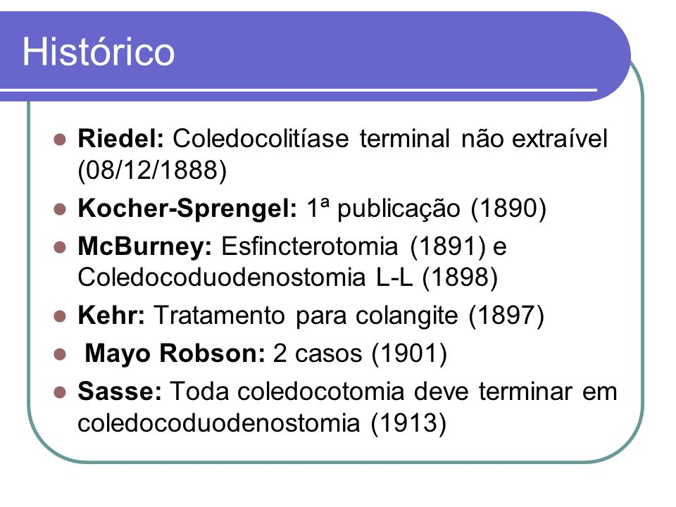 Histórico Riedel: Coledocolitíase terminal não extraível (08/12/1888)