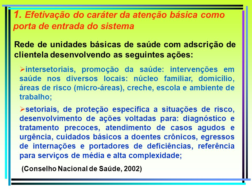 1. Efetivação do caráter da atenção básica como porta de entrada do sistema