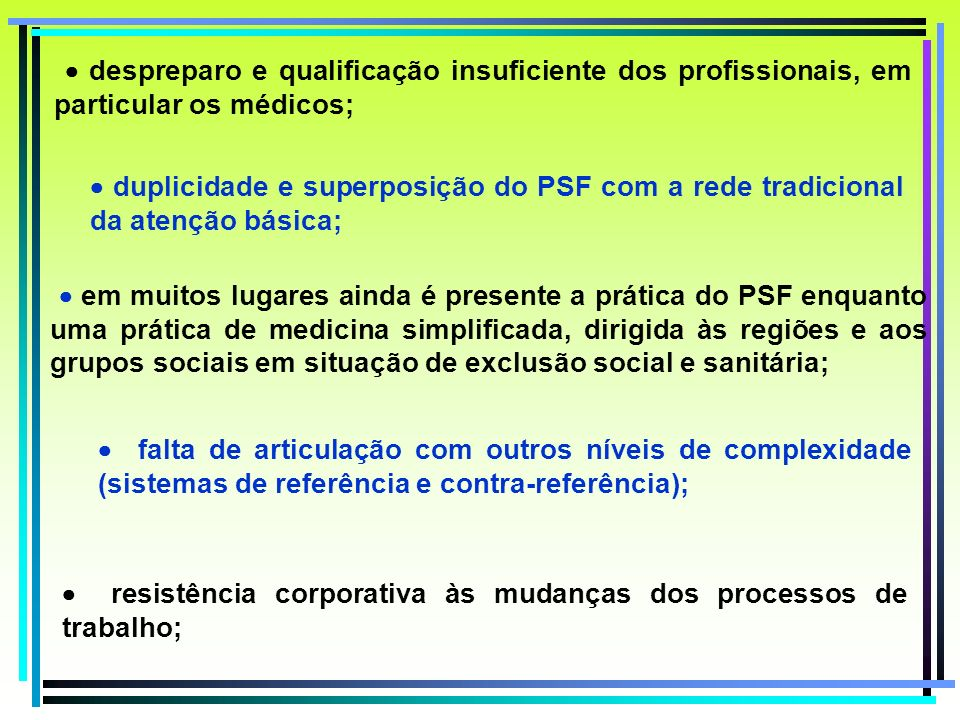 · despreparo e qualificação insuficiente dos profissionais, em particular os médicos;