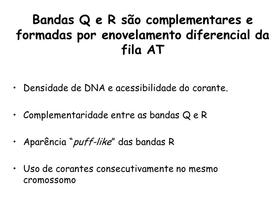 Bandas Q e R são complementares e formadas por enovelamento diferencial da fila AT