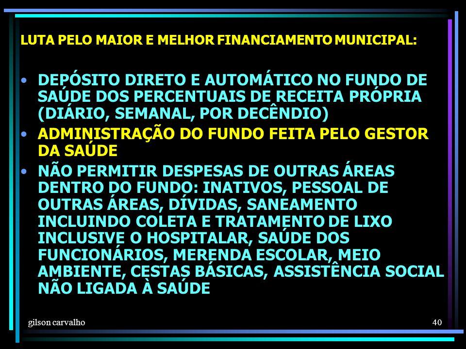 ADMINISTRAÇÃO DO FUNDO FEITA PELO GESTOR DA SAÚDE