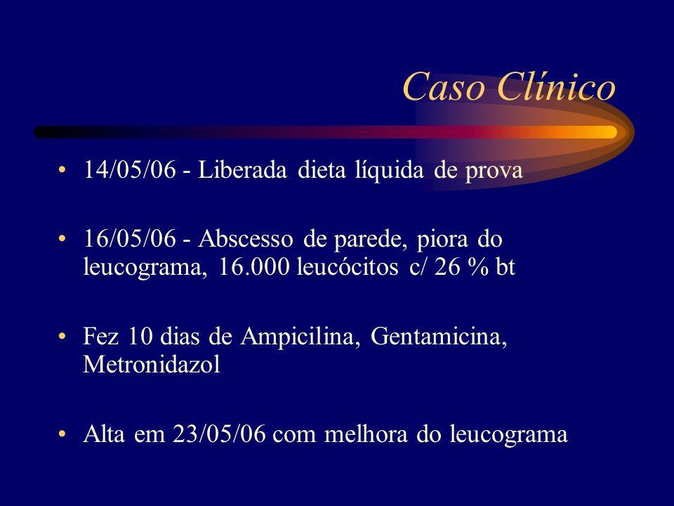 Caso Clínico 14/05/06 - Liberada dieta líquida de prova