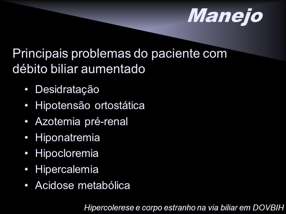 Principais problemas do paciente com débito biliar aumentado