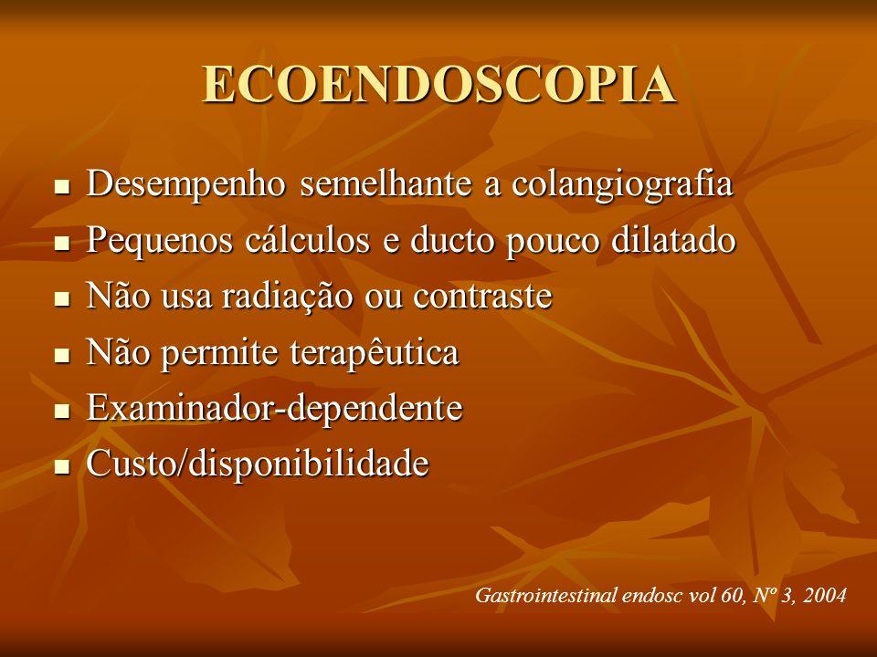 ECOENDOSCOPIA Desempenho semelhante a colangiografia