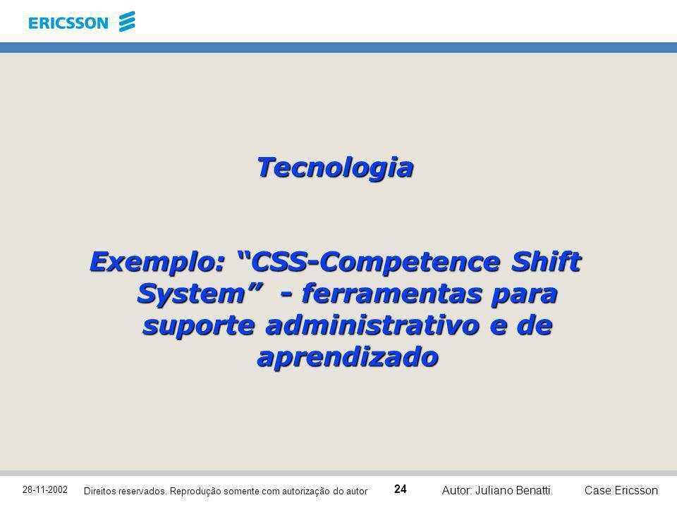 Tecnologia Exemplo: CSS-Competence Shift System - ferramentas para suporte administrativo e de aprendizado.