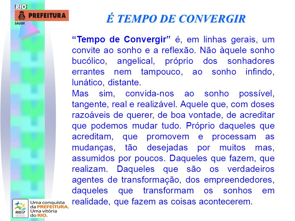 É TEMPO DE CONVERGIR