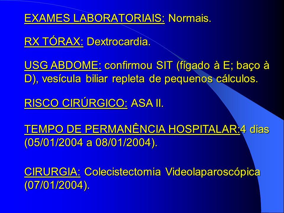 EXAMES LABORATORIAIS: Normais.