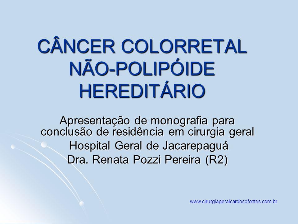 CÂNCER COLORRETAL NÃO-POLIPÓIDE HEREDITÁRIO