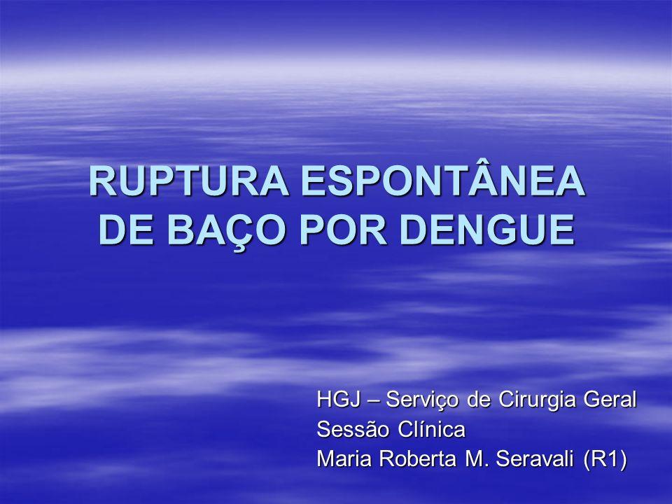 RUPTURA ESPONTÂNEA DE BAÇO POR DENGUE