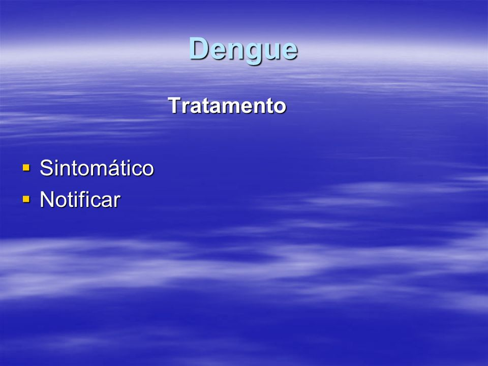 Dengue Tratamento Sintomático Notificar