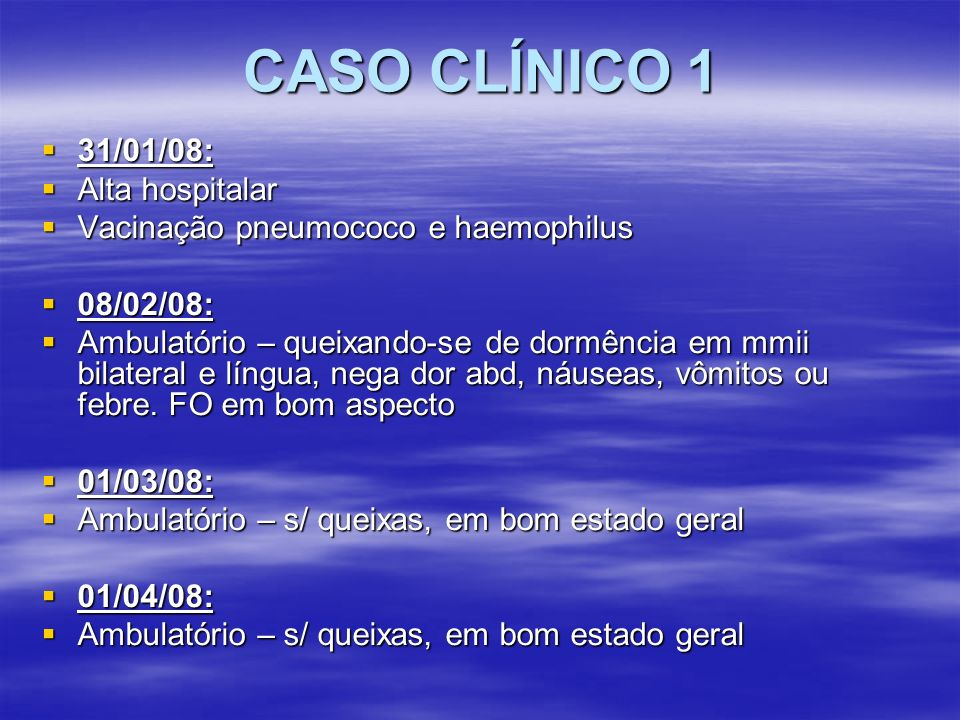 CASO CLÍNICO 1 31/01/08: Alta hospitalar