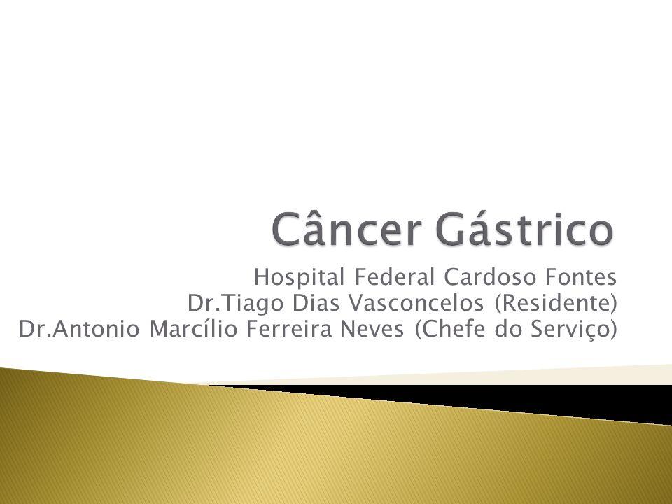 Câncer Gástrico Hospital Federal Cardoso Fontes