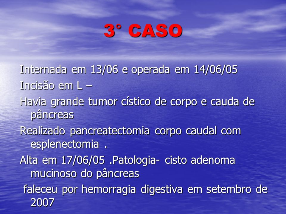 3° CASO Internada em 13/06 e operada em 14/06/05 Incisão em L –