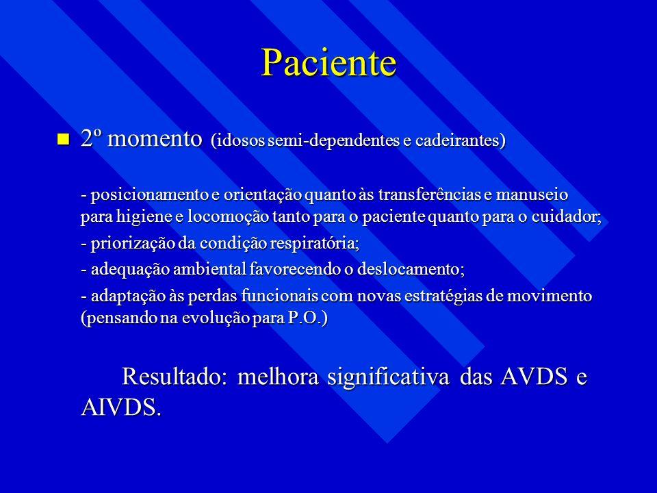 Paciente 2º momento (idosos semi-dependentes e cadeirantes)