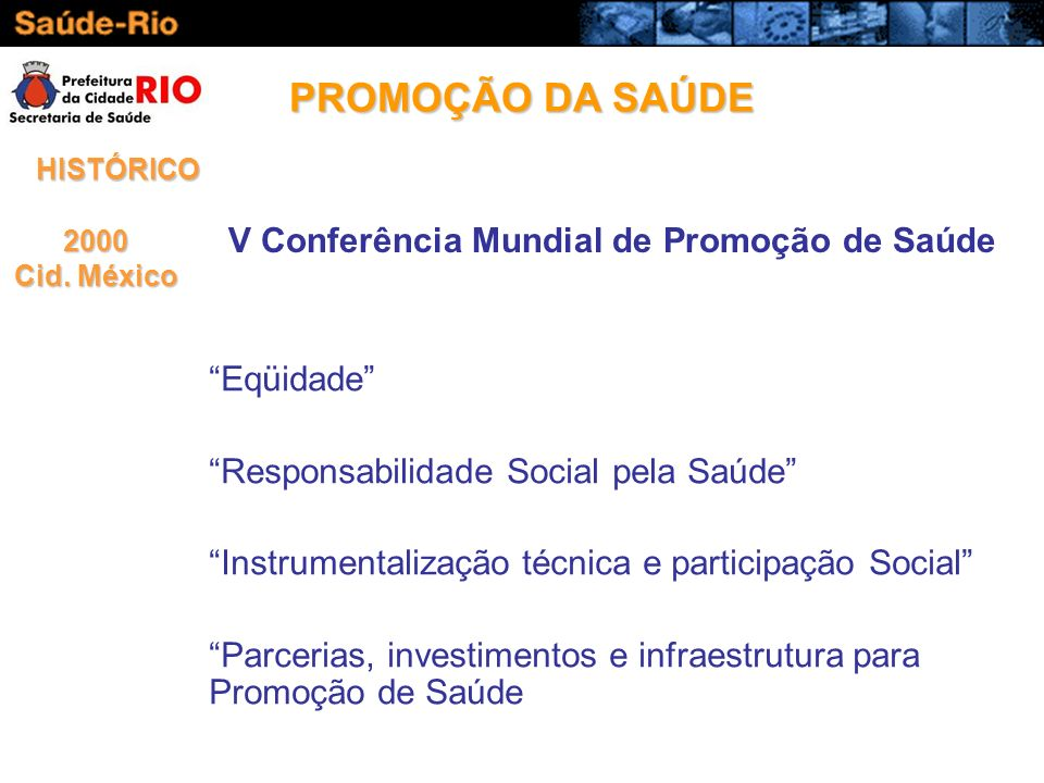 PROMOÇÃO DA SAÚDE V Conferência Mundial de Promoção de Saúde