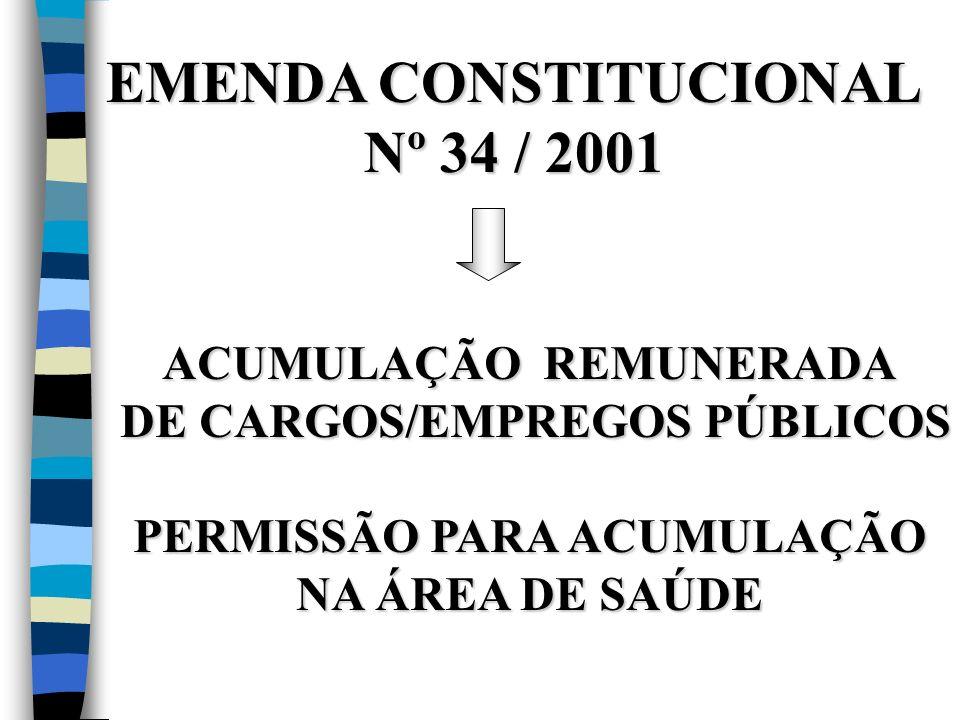 EMENDA CONSTITUCIONAL Nº 34 / 2001