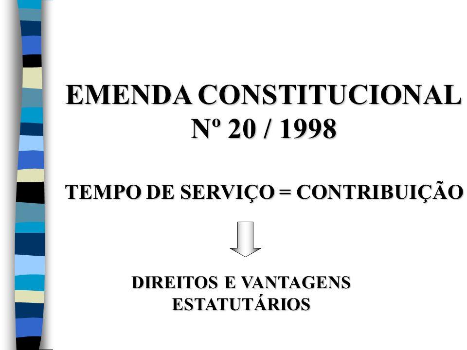 EMENDA CONSTITUCIONAL TEMPO DE SERVIÇO = CONTRIBUIÇÃO