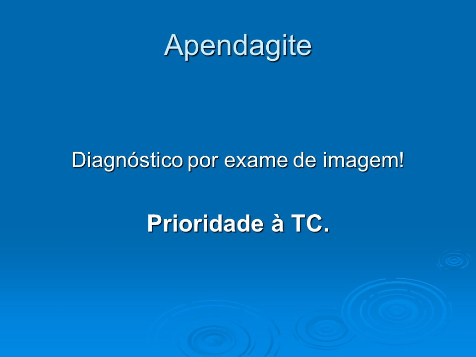 Diagnóstico por exame de imagem!