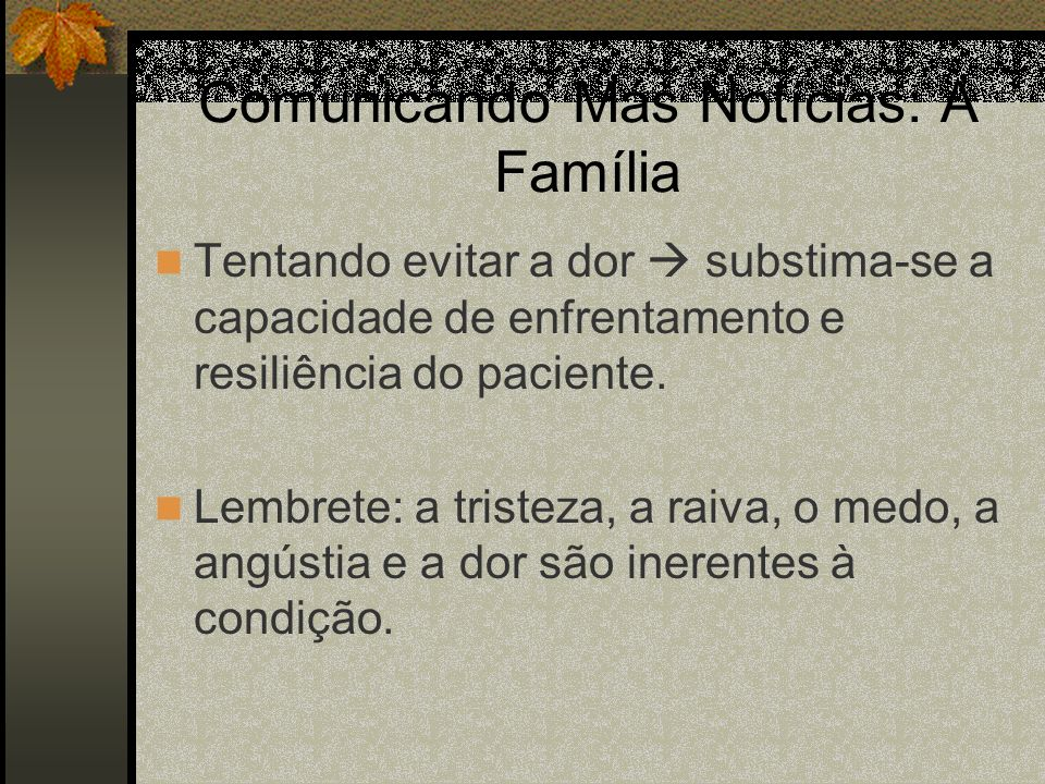Comunicando Más Notícias: A Família