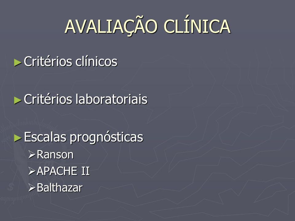 AVALIAÇÃO CLÍNICA Critérios clínicos Critérios laboratoriais