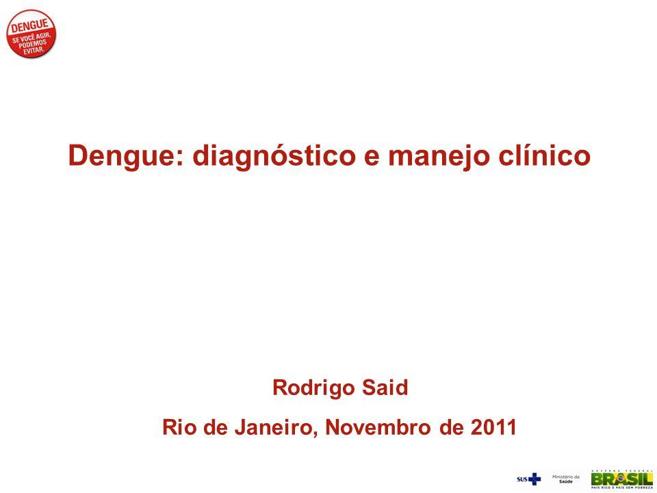 Dengue: diagnóstico e manejo clínico Rio de Janeiro, Novembro de 2011