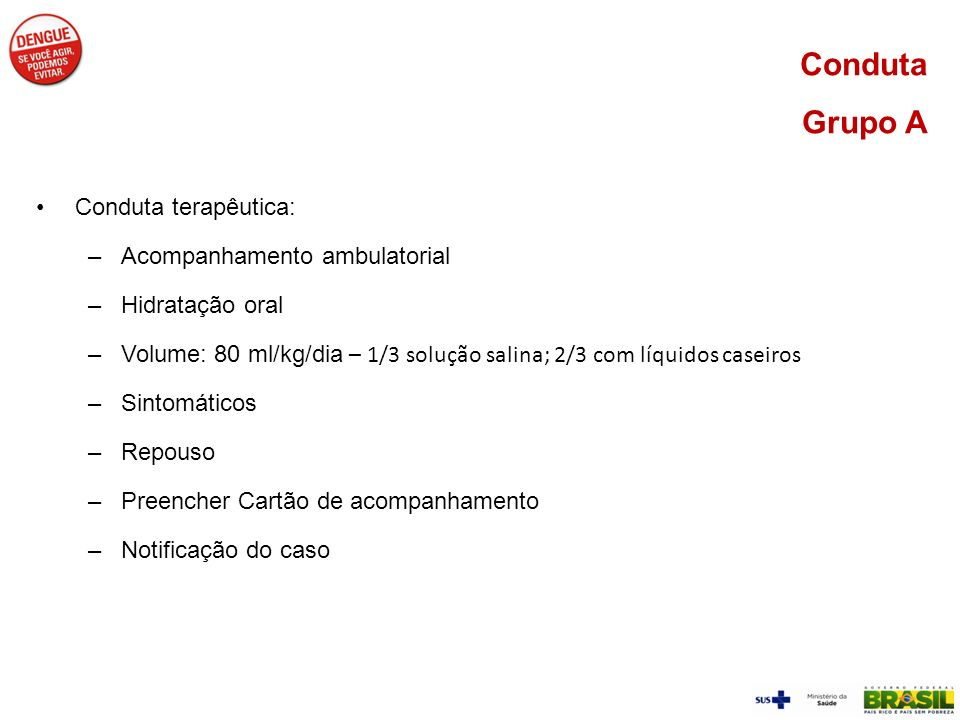 Conduta Grupo A Conduta terapêutica: Acompanhamento ambulatorial