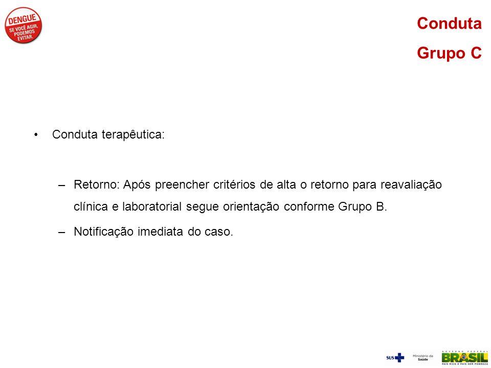 Conduta Grupo C Conduta terapêutica: