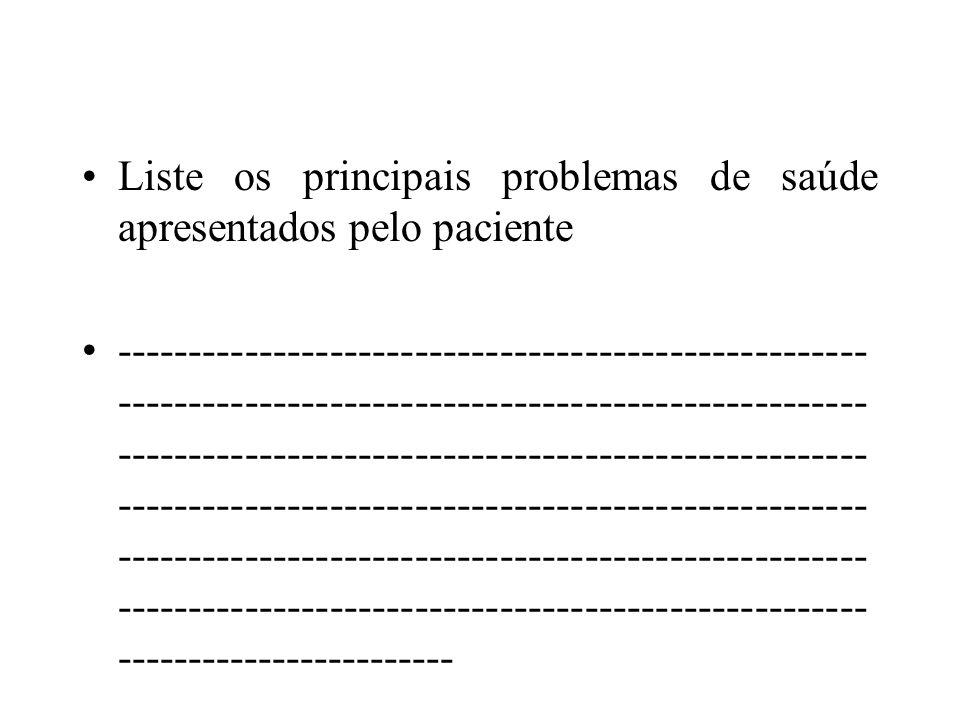 Liste os principais problemas de saúde apresentados pelo paciente