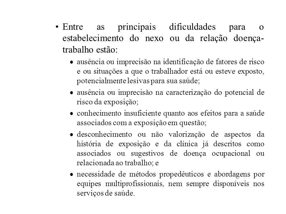 Entre as principais dificuldades para o estabelecimento do nexo ou da relação doença-trabalho estão: