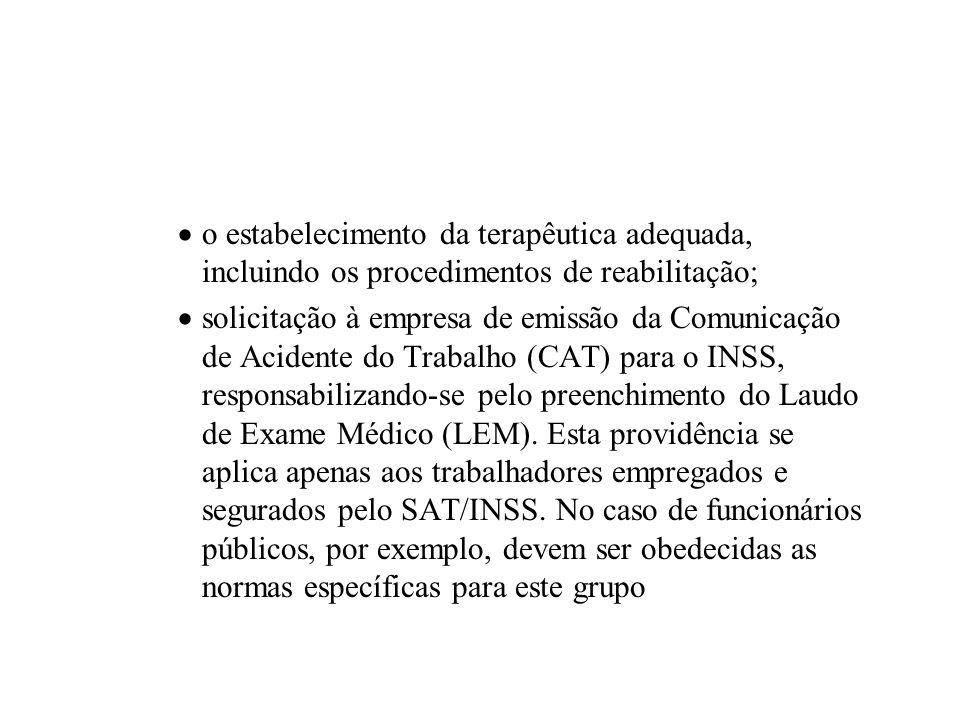 o estabelecimento da terapêutica adequada, incluindo os procedimentos de reabilitação;