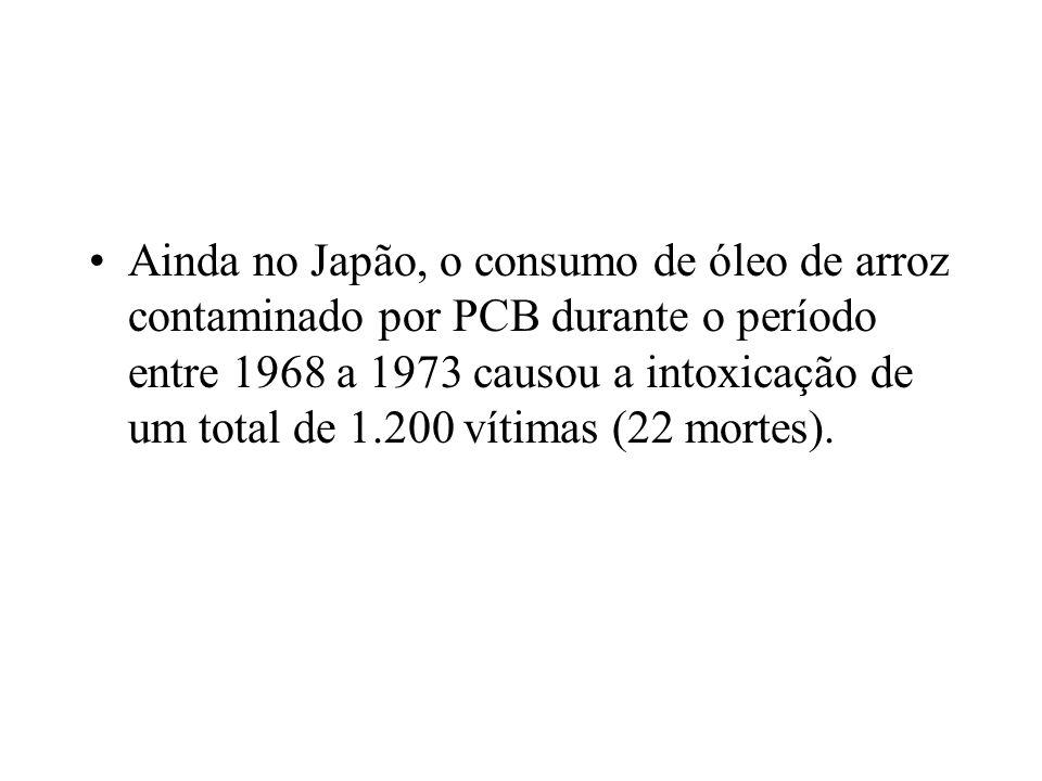 Ainda no Japão, o consumo de óleo de arroz contaminado por PCB durante o período entre 1968 a 1973 causou a intoxicação de um total de 1.200 vítimas (22 mortes).