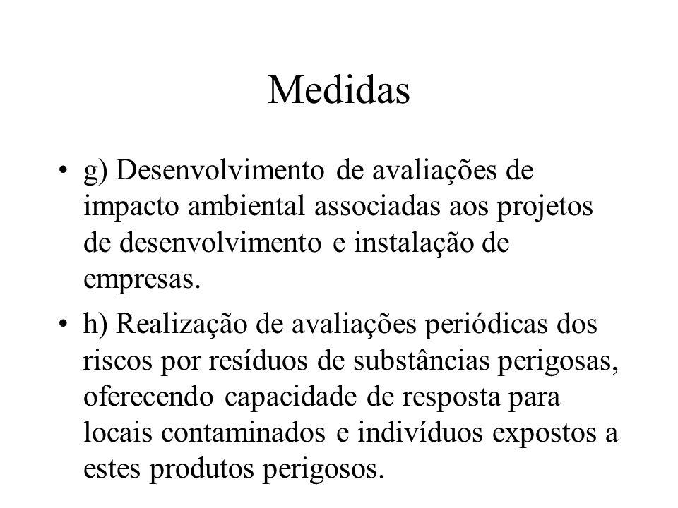 Medidasg) Desenvolvimento de avaliações de impacto ambiental associadas aos projetos de desenvolvimento e instalação de empresas.