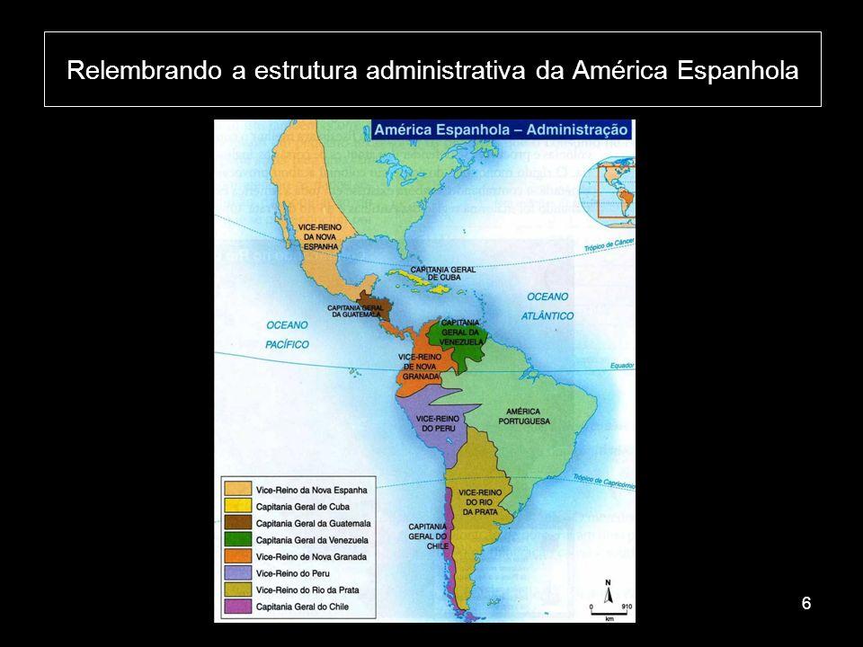 Relembrando a estrutura administrativa da América Espanhola