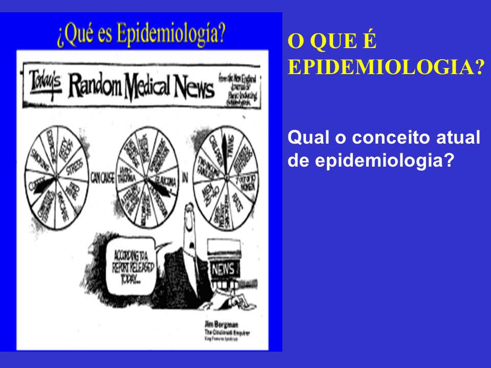 O QUE É EPIDEMIOLOGIA Qual o conceito atual de epidemiologia