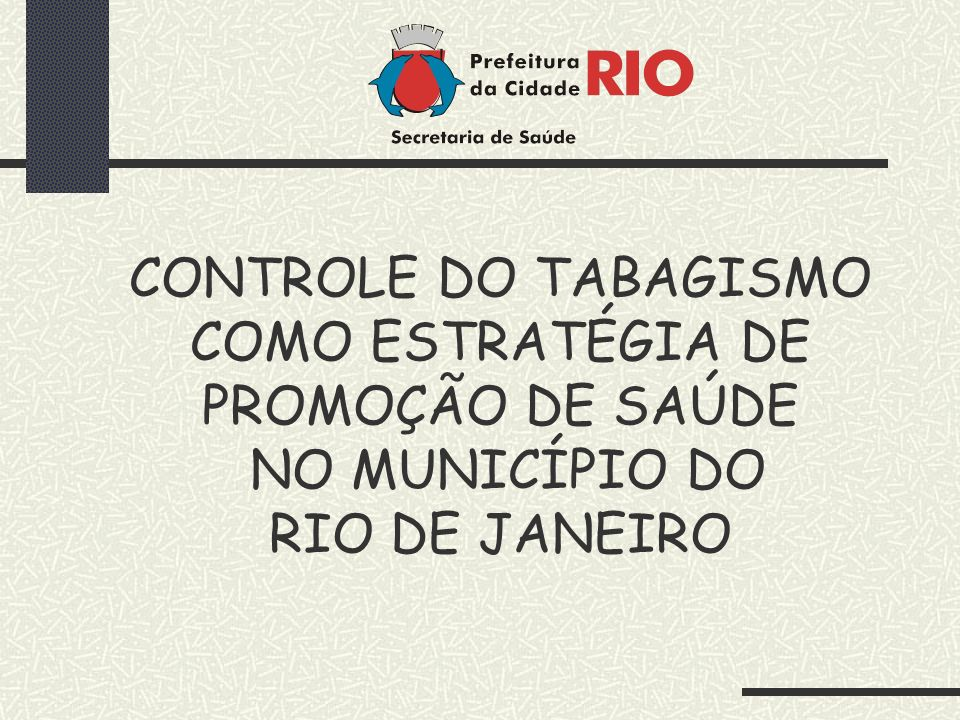 CONTROLE DO TABAGISMO COMO ESTRATÉGIA DE PROMOÇÃO DE SAÚDE NO MUNICÍPIO DO RIO DE JANEIRO