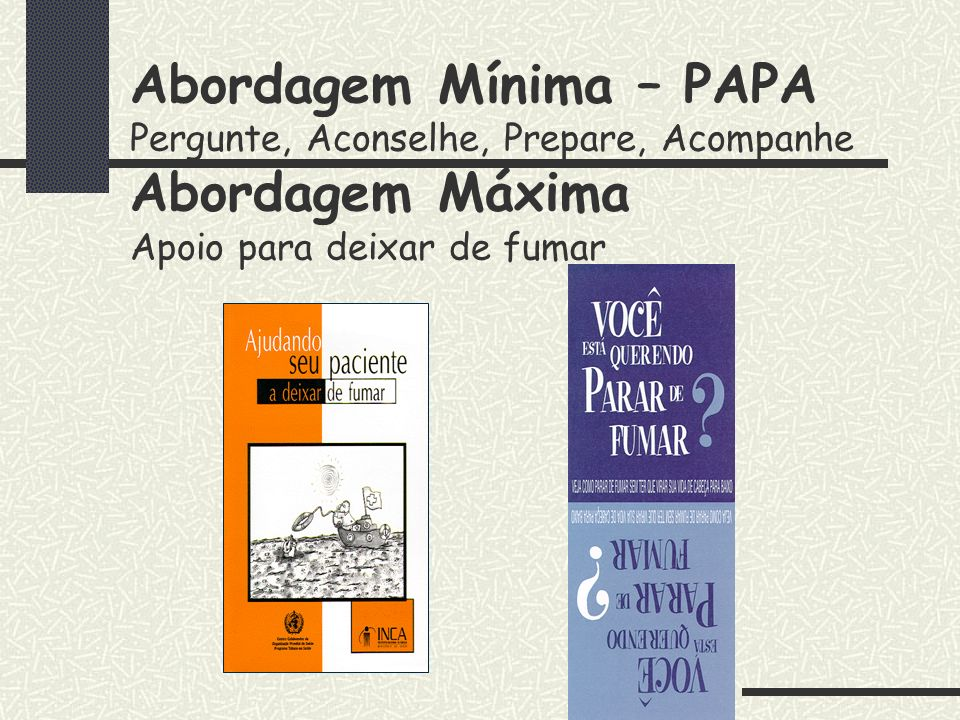Abordagem Mínima – PAPA Pergunte, Aconselhe, Prepare, Acompanhe