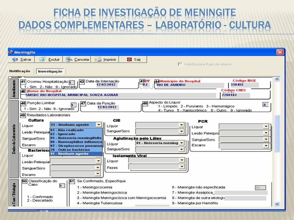 Ficha de investigação de Meningite Dados Complementares – LABORATÓRIO - CULTURA