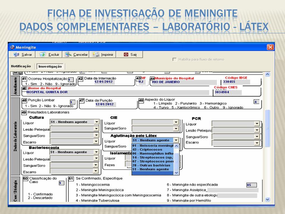 Ficha de investigação de Meningite Dados Complementares – LABORATÓRIO - LÁTEX