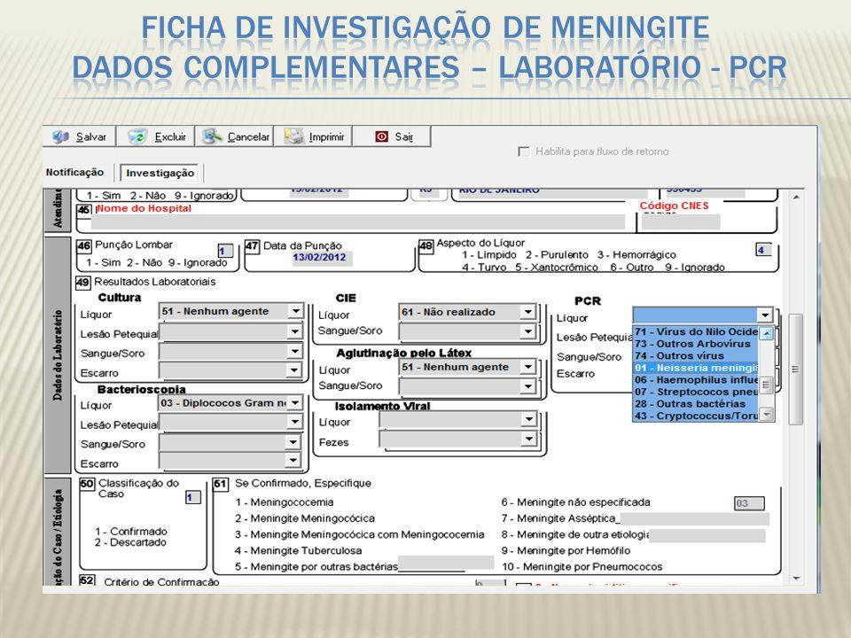 Ficha de investigação de Meningite Dados Complementares – LABORATÓRIO - PCR