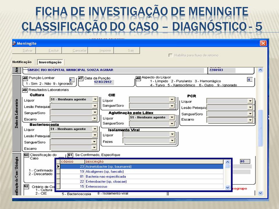 Ficha de investigação de Meningite Classificação do caso – DIAGNÓSTICO - 5