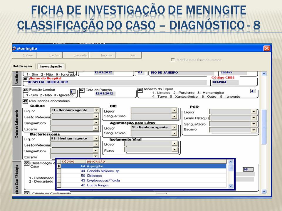 Ficha de investigação de Meningite Classificação do caso – DIAGNÓSTICO - 8