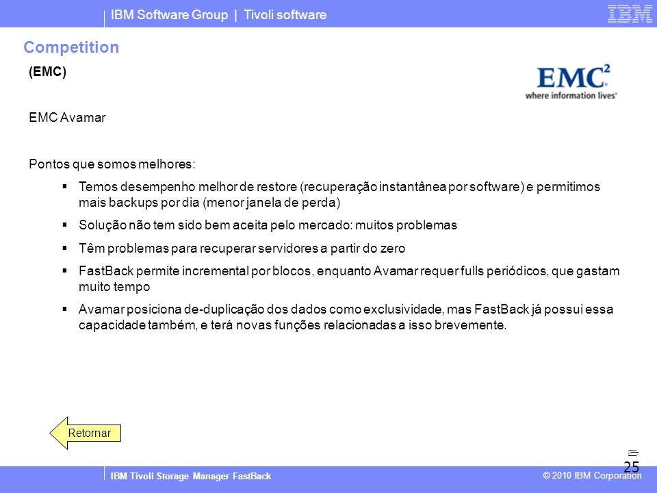 Competition IBM Software Group | Tivoli software (EMC) EMC Avamar