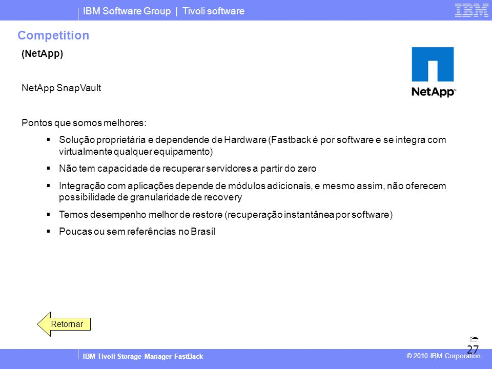 Competition IBM Software Group | Tivoli software (NetApp)