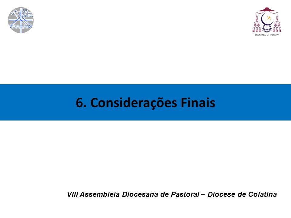 6. Considerações Finais VIII Assembleia Diocesana de Pastoral – Diocese de Colatina