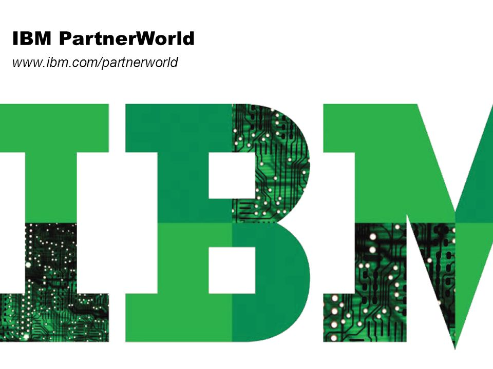 IBM PartnerWorld www.ibm.com/partnerworld