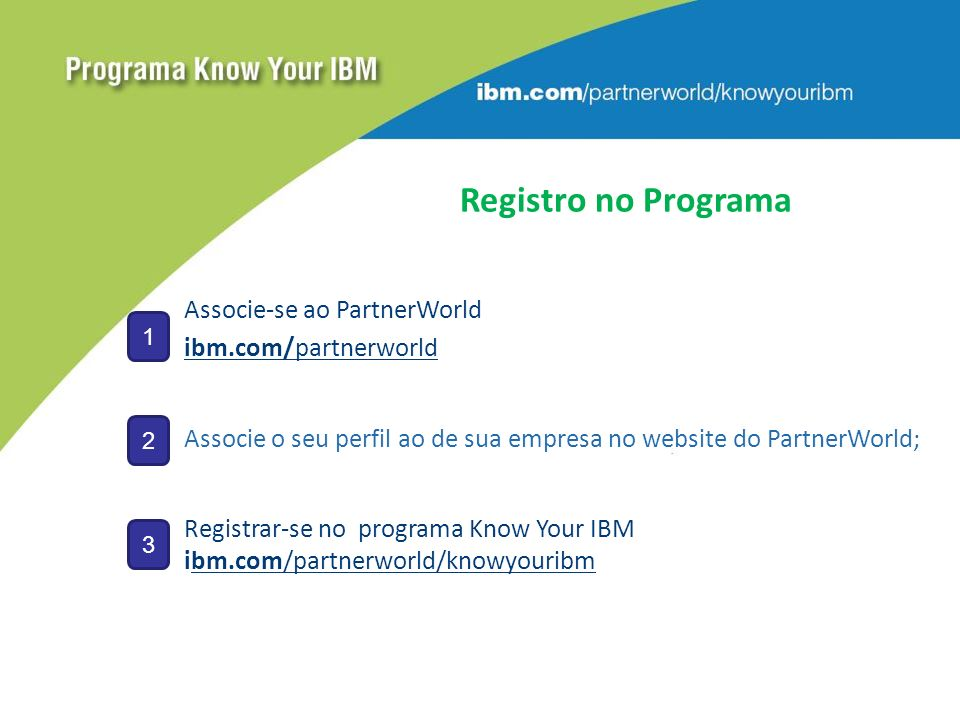 Registro no Programa Associe-se ao PartnerWorld ibm.com/partnerworld