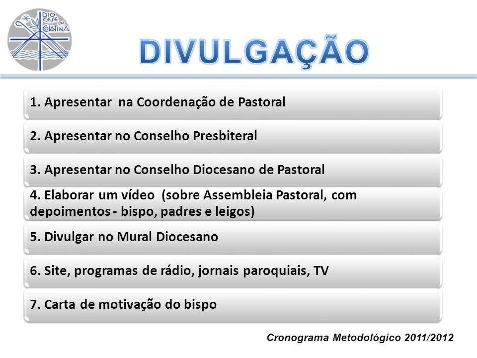 DIVULGAÇÃO 1. Apresentar na Coordenação de Pastoral