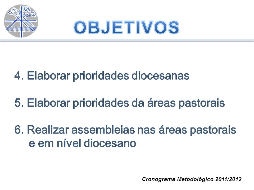 OBJETIVOS 4. Elaborar prioridades diocesanas