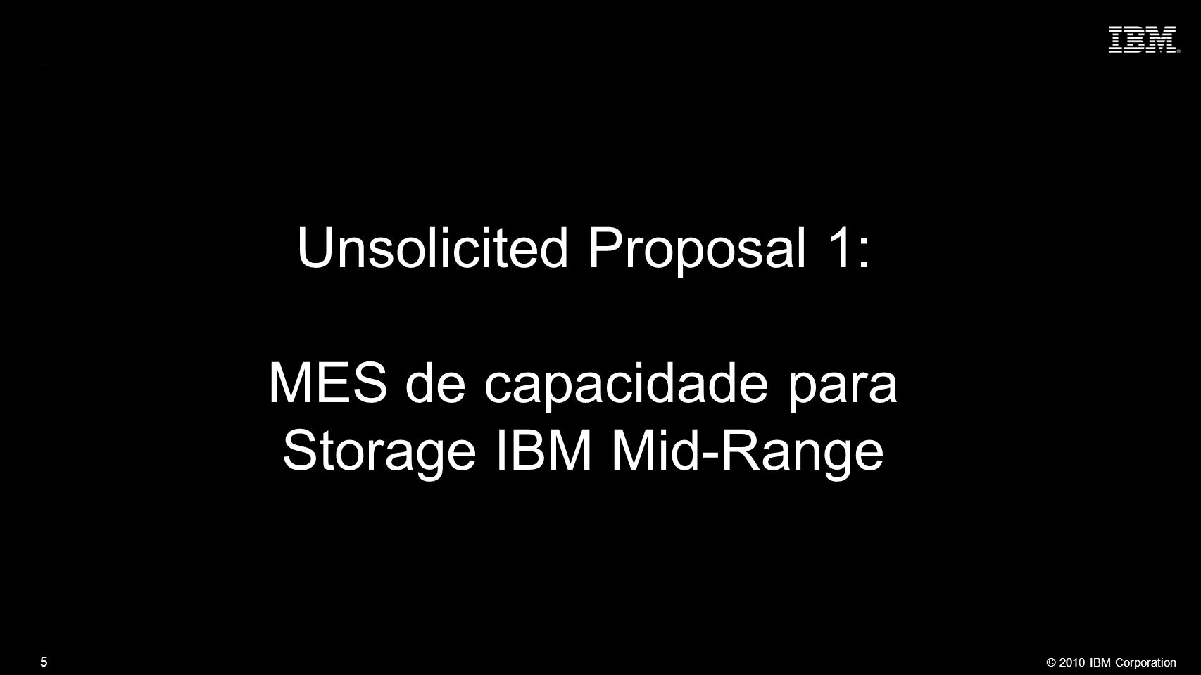 Unsolicited Proposal 1: MES de capacidade para Storage IBM Mid-Range